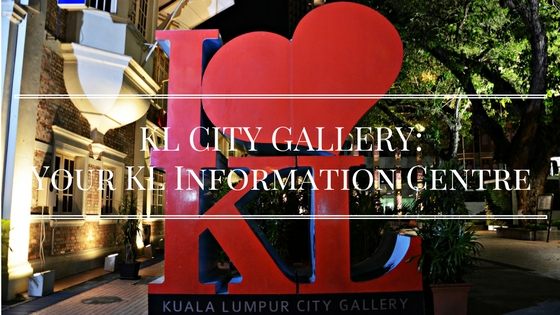 KL City Gallery: Your Information Centre On Everything Kuala Lumpur!