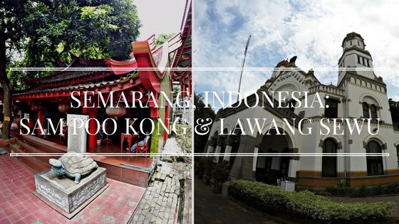 Semarang, Indonesia : Sam Poo Kong & Lawang Sewu