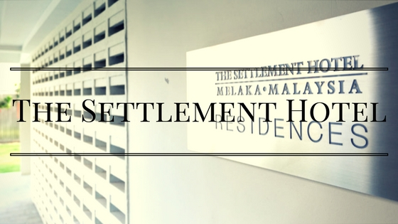 The Settlement Hotel: Relaxing Stay at Historical Melaka