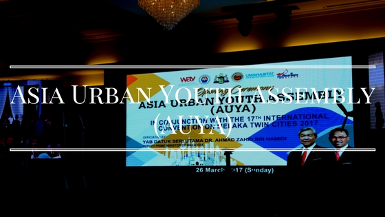 Asia Urban Youth Assembly (AUYA) In Conjunction With 17th International Convention On Melaka Twin Cities
