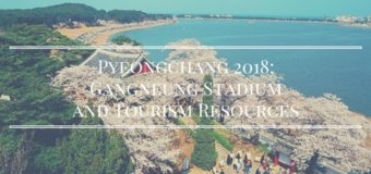 Pyeongchang 2018: Gangneung Stadium and Tourism Resources