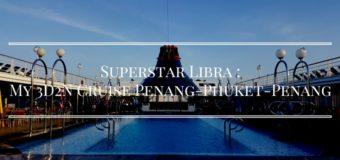 Superstar Libra : My 3D2N Cruise Penang-Phuket-Penang