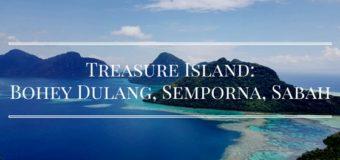 Treasure Island: Bohey Dulang, Semporna, Sabah