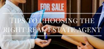 Tips to choosing the right real estate agent